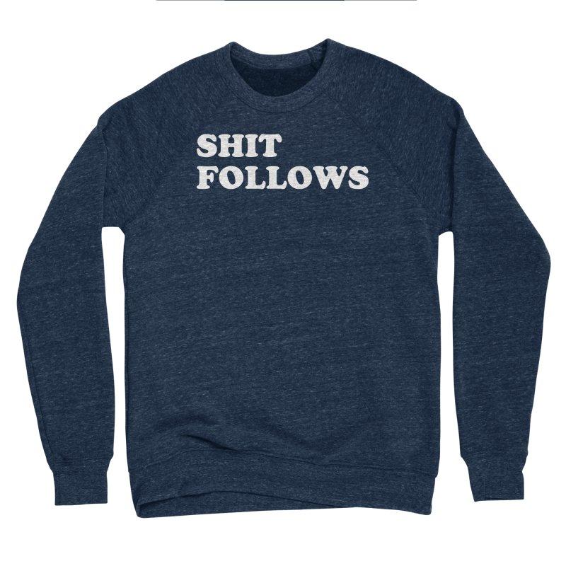SHIT FOLLOWS (wht) Men's Sponge Fleece Sweatshirt by VOID MERCH