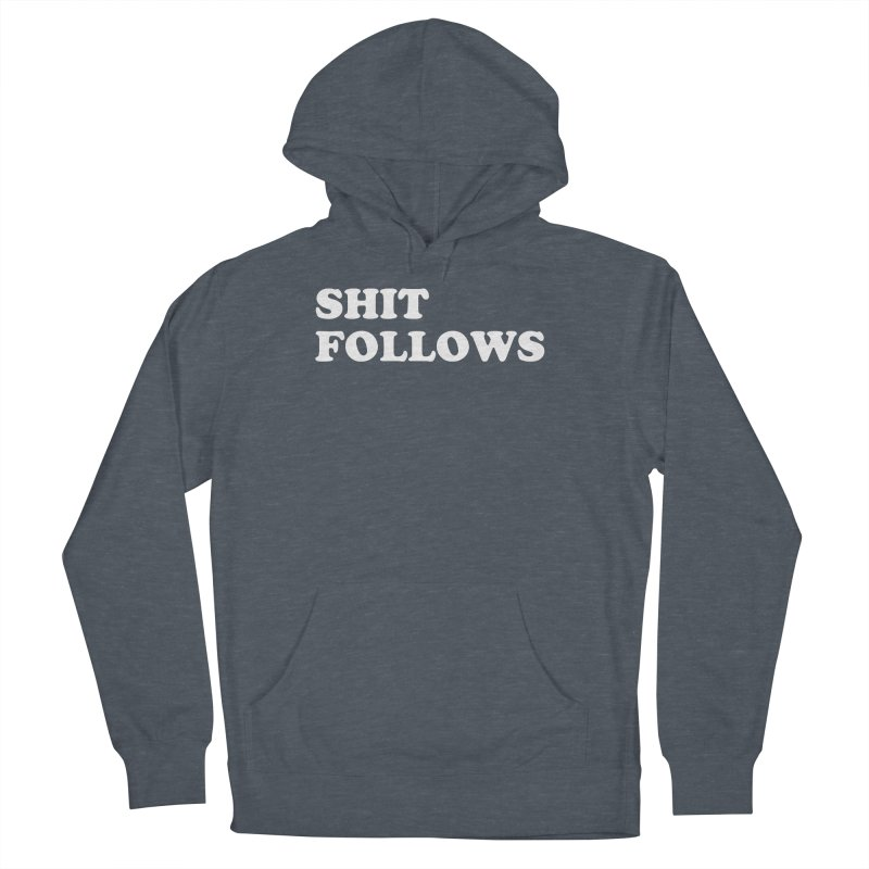 SHIT FOLLOWS (wht) Women's French Terry Pullover Hoody by VOID MERCH
