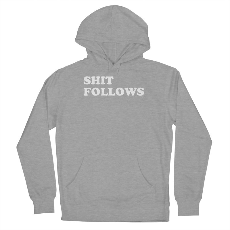SHIT FOLLOWS (wht) Men's French Terry Pullover Hoody by VOID MERCH