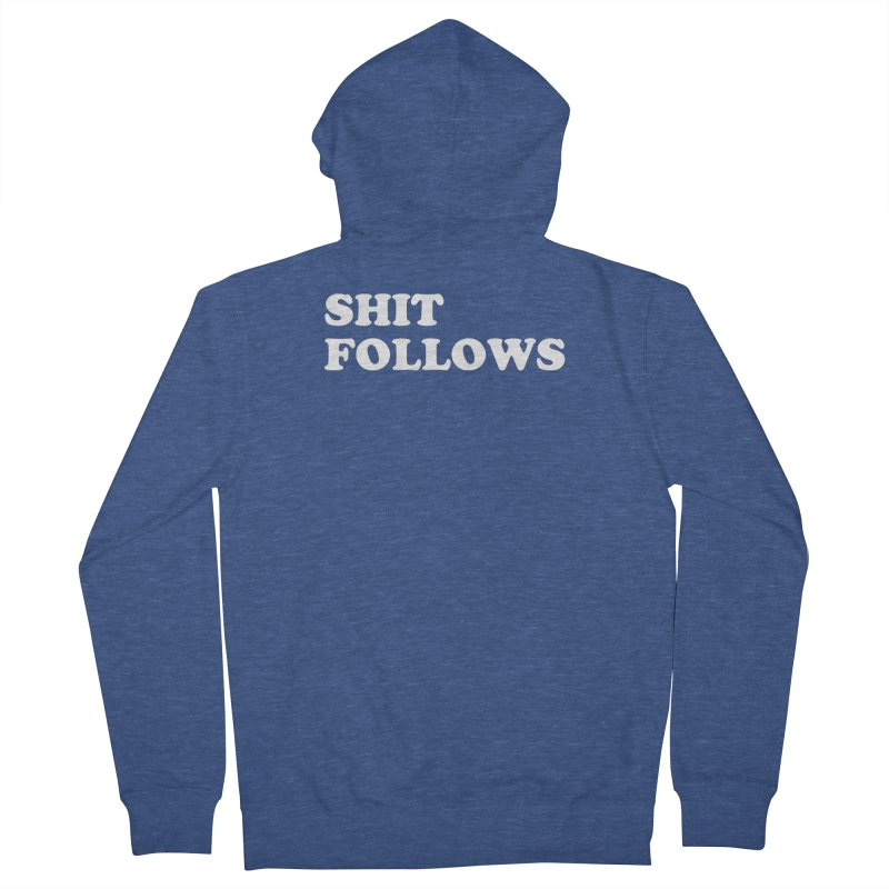 SHIT FOLLOWS (wht) Women's French Terry Zip-Up Hoody by VOID MERCH