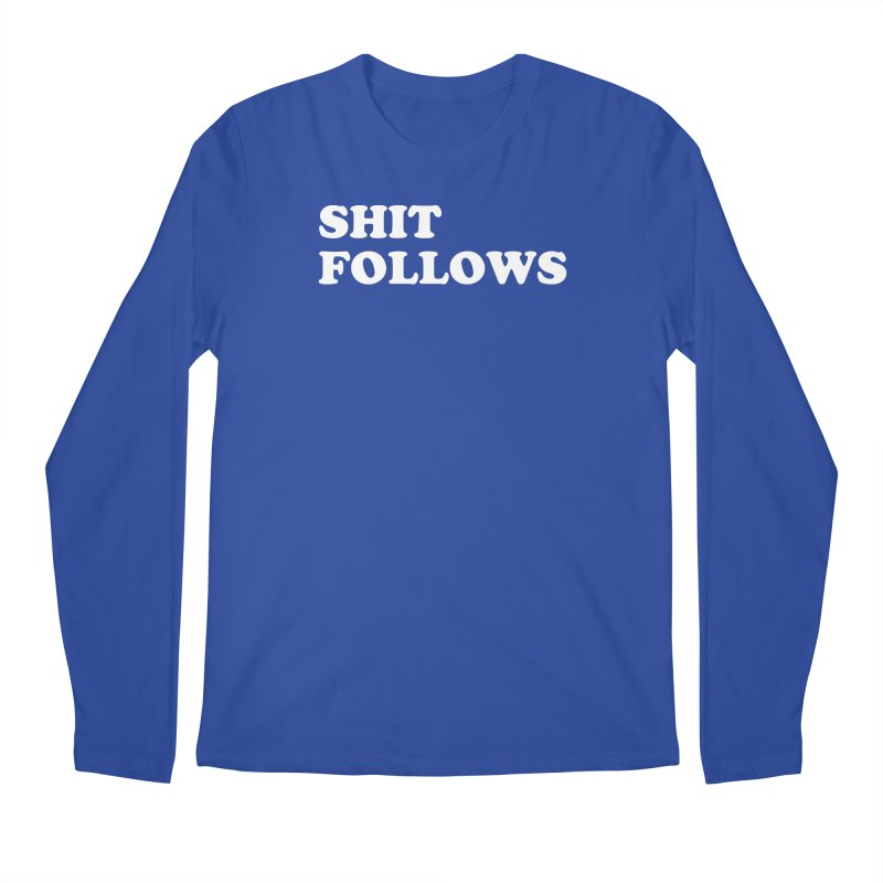 SHIT FOLLOWS (wht) Men's Regular Longsleeve T-Shirt by VOID MERCH