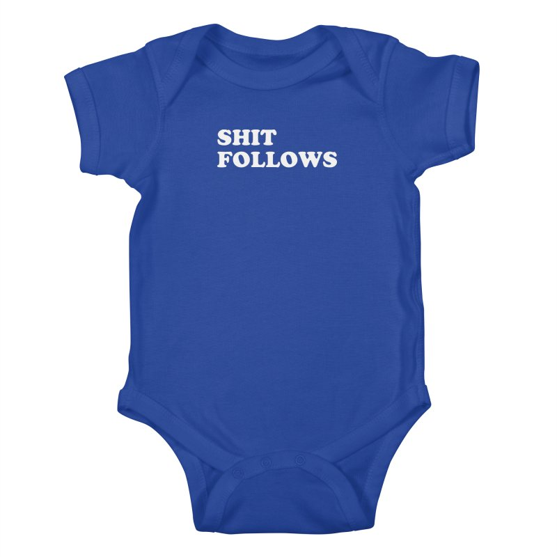 SHIT FOLLOWS (wht) Kids Baby Bodysuit by VOID MERCH