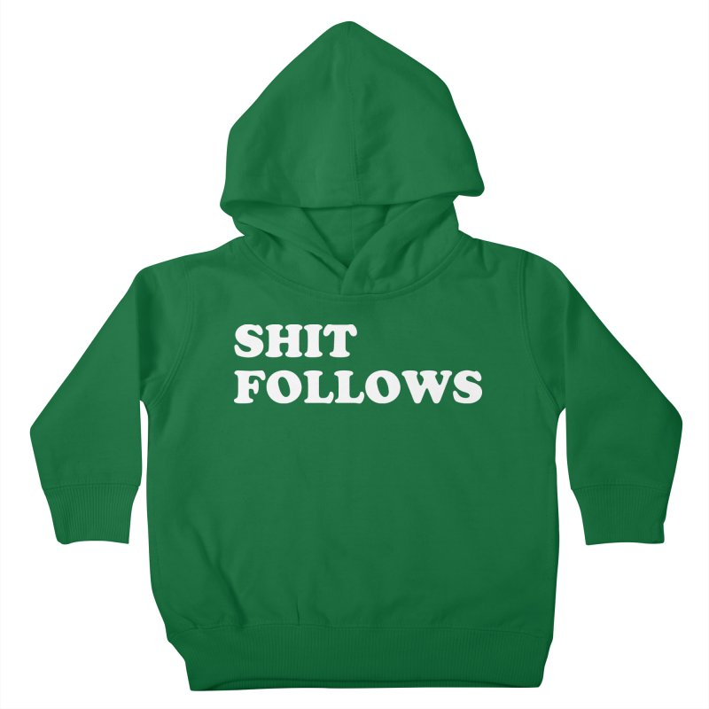 SHIT FOLLOWS (wht) Kids Toddler Pullover Hoody by VOID MERCH