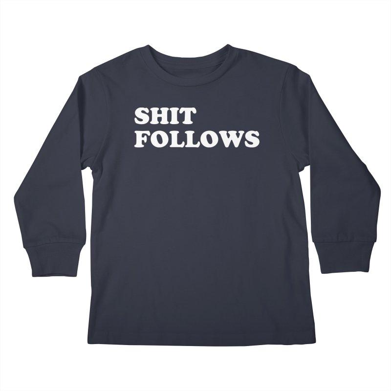 SHIT FOLLOWS (wht) Kids Longsleeve T-Shirt by VOID MERCH