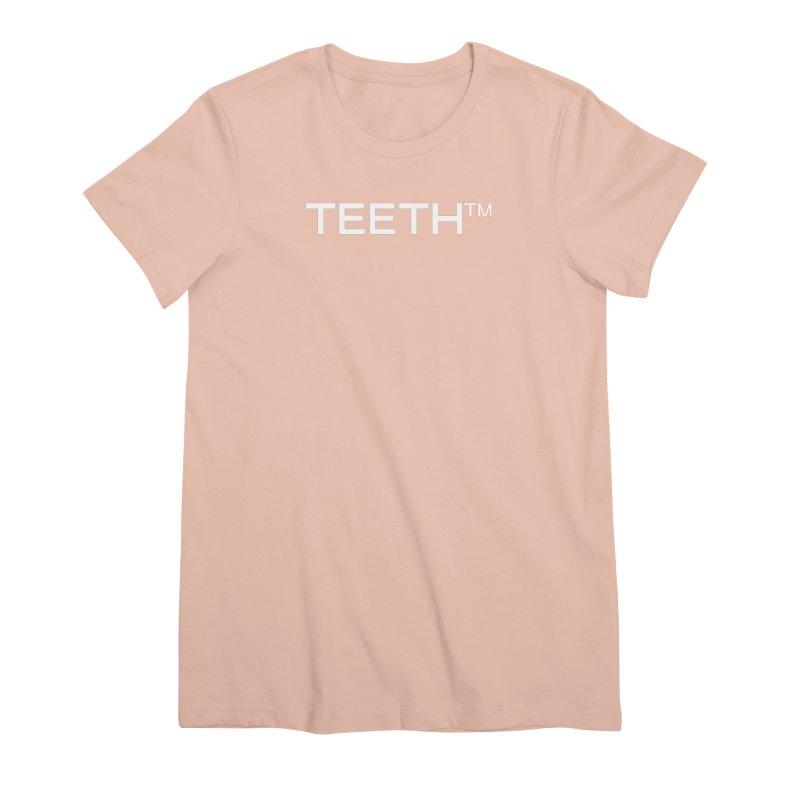 TEETH(tm) Women's Premium T-Shirt by VOID MERCH