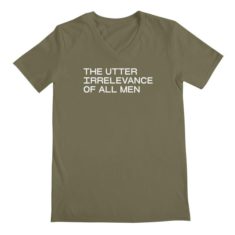 THE UTTER IRRELEVANCE OF ALL MEN (wht) Men's Regular V-Neck by VOID MERCH