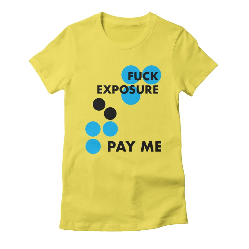 FUCK YOU PAY ME shirt (yellow) Women's Fitted T-Shirt by VOID MERCH