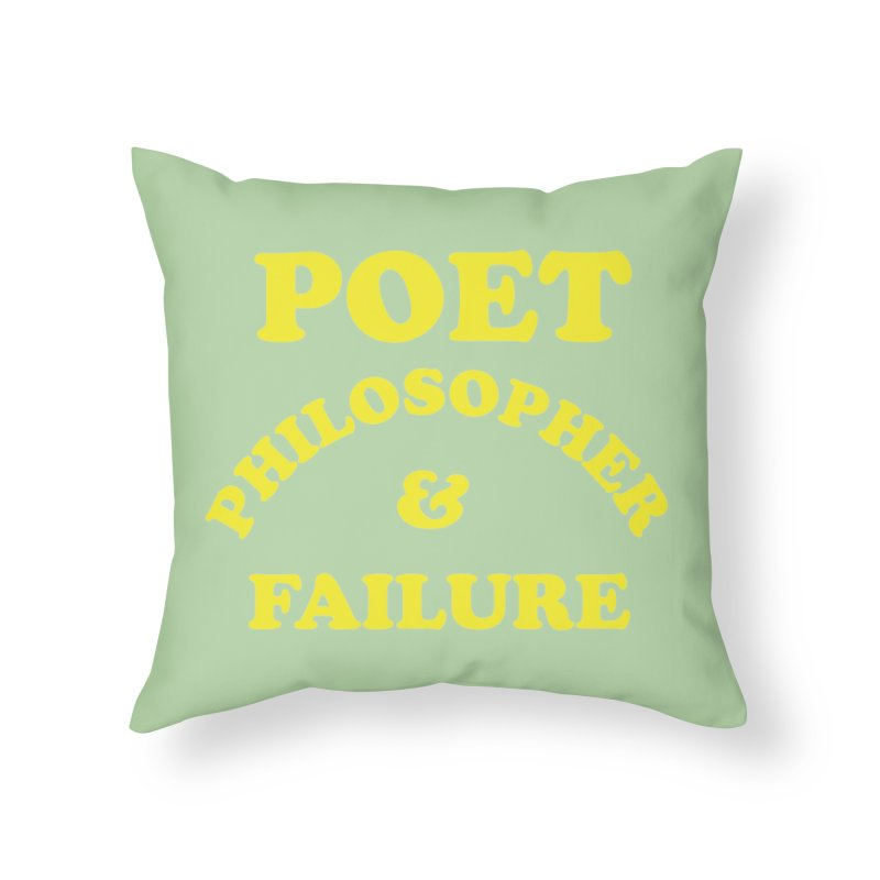POET PHILOSOPHER & FAILURE (yllw) Home Throw Pillow by VOID MERCH