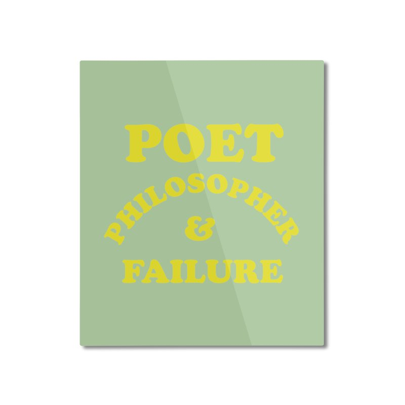 POET PHILOSOPHER & FAILURE (yllw) Home Mounted Aluminum Print by VOID MERCH