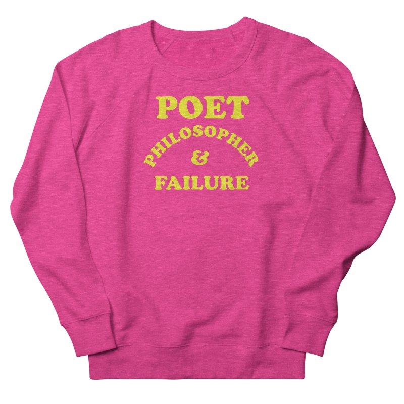 POET PHILOSOPHER & FAILURE (yllw) Women's French Terry Sweatshirt by VOID MERCH