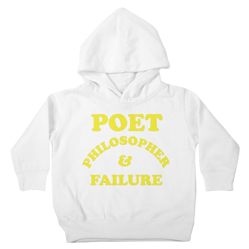 POET PHILOSOPHER & FAILURE (yllw) Kids Toddler Pullover Hoody by VOID MERCH