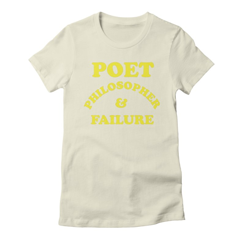 POET PHILOSOPHER & FAILURE (yllw) Women's Fitted T-Shirt by VOID MERCH