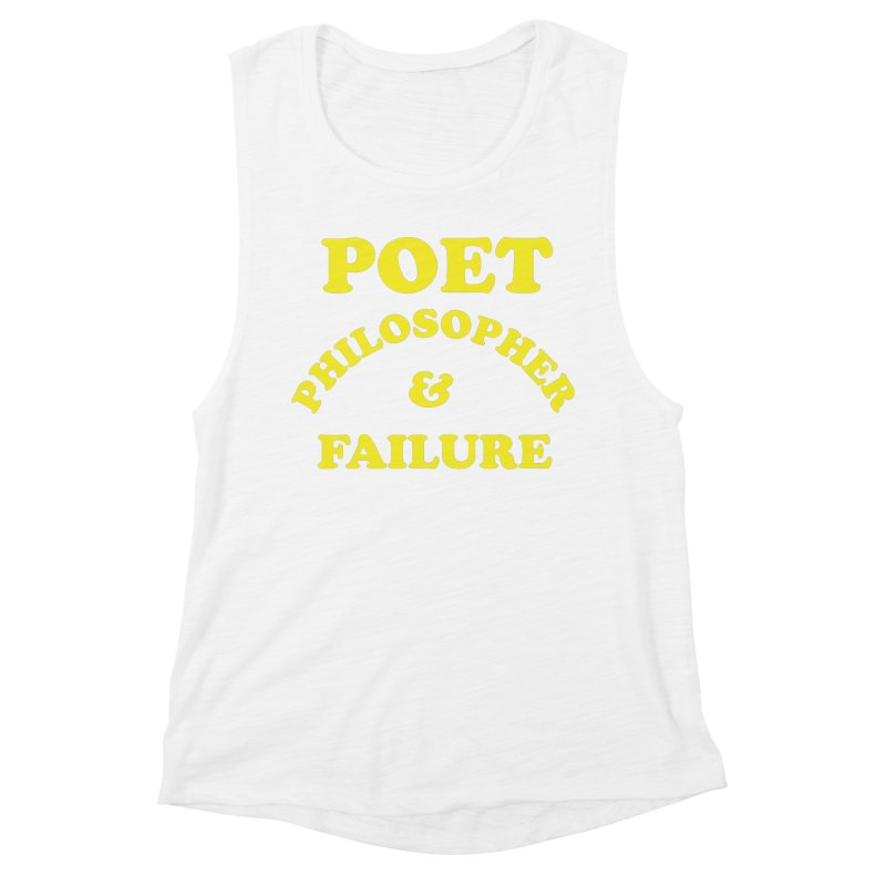 POET PHILOSOPHER & FAILURE (yllw) Women's Muscle Tank by VOID MERCH