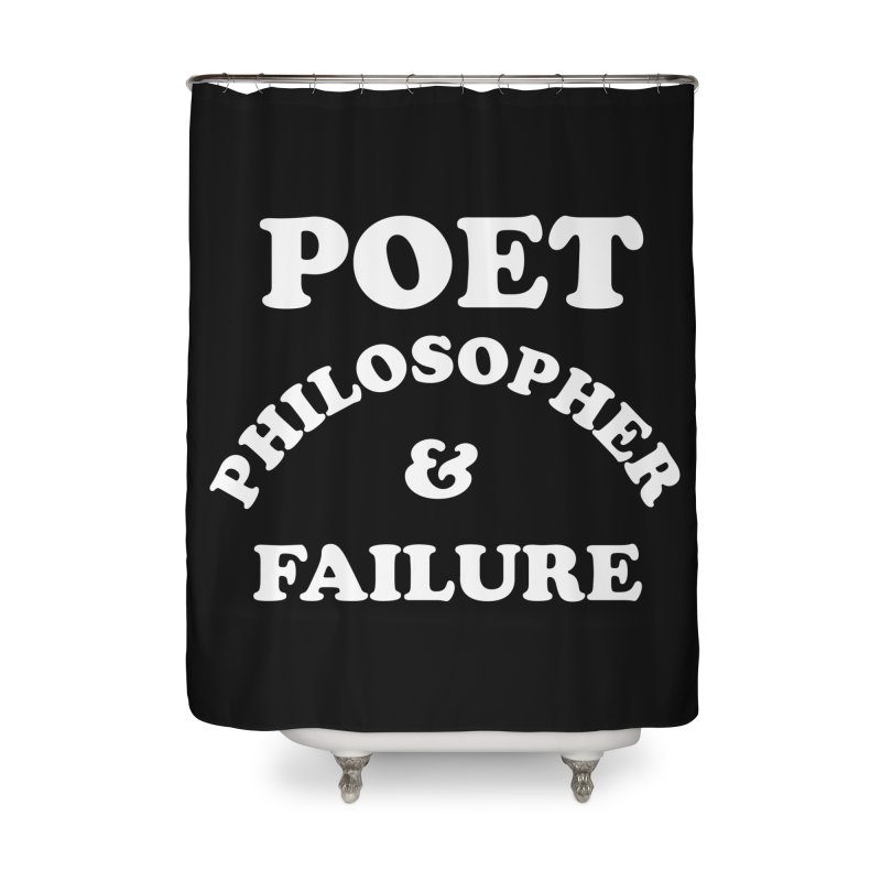 POET PHILOSOPHER & FAILURE (wht) Home Shower Curtain by VOID MERCH