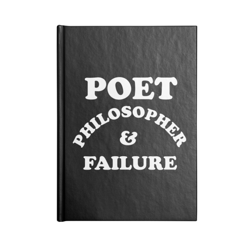 POET PHILOSOPHER & FAILURE (wht) Accessories Lined Journal Notebook by VOID MERCH