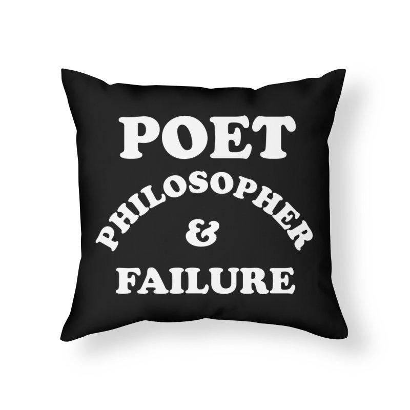 POET PHILOSOPHER & FAILURE (wht) Home Throw Pillow by VOID MERCH