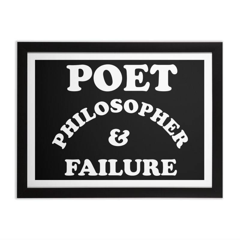 POET PHILOSOPHER & FAILURE (wht) Home Framed Fine Art Print by VOID MERCH