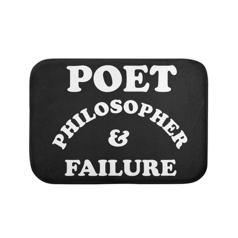 POET PHILOSOPHER & FAILURE (wht) Home Bath Mat by VOID MERCH