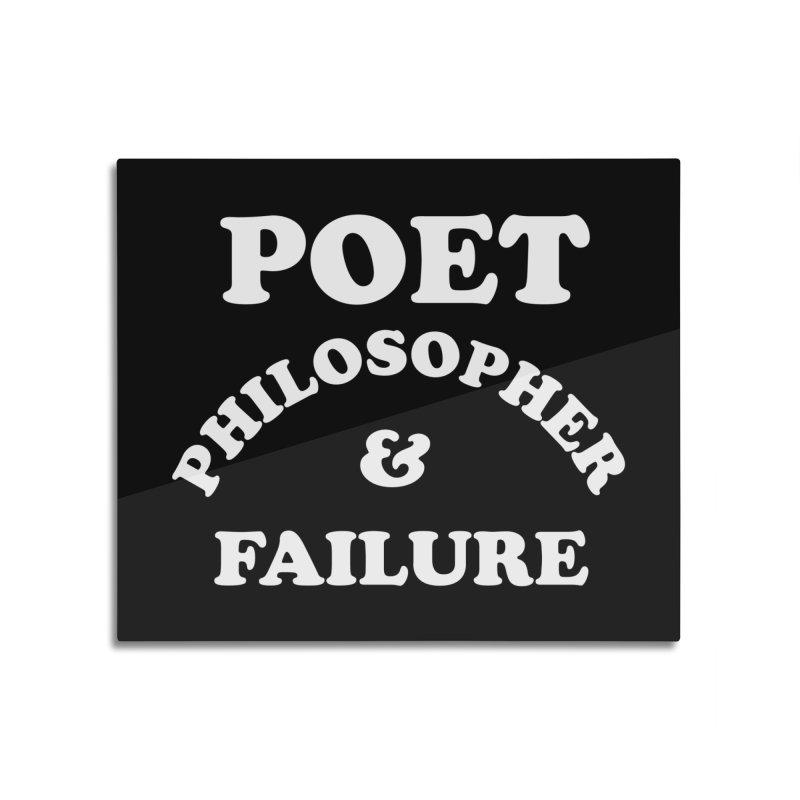 POET PHILOSOPHER & FAILURE (wht) Home Mounted Aluminum Print by VOID MERCH