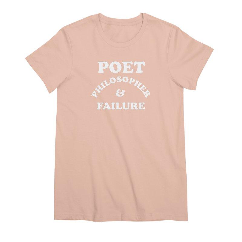 POET PHILOSOPHER & FAILURE (wht) Women's Premium T-Shirt by VOID MERCH