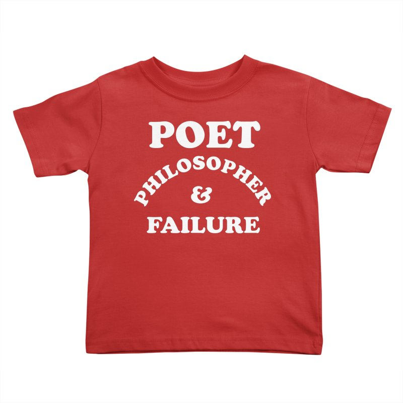 POET PHILOSOPHER & FAILURE (wht) Kids Toddler T-Shirt by VOID MERCH