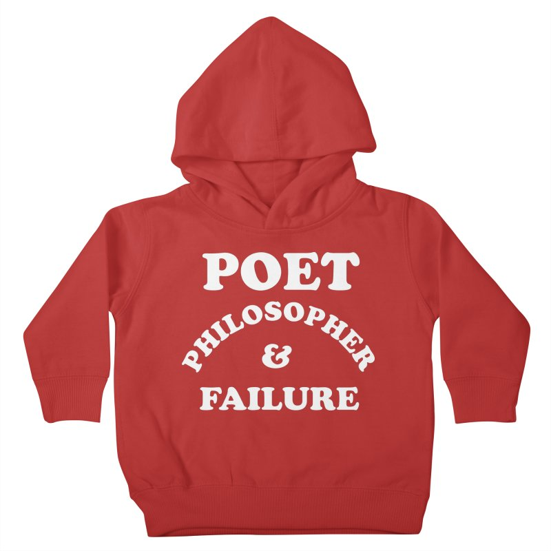 POET PHILOSOPHER & FAILURE (wht) Kids Toddler Pullover Hoody by VOID MERCH