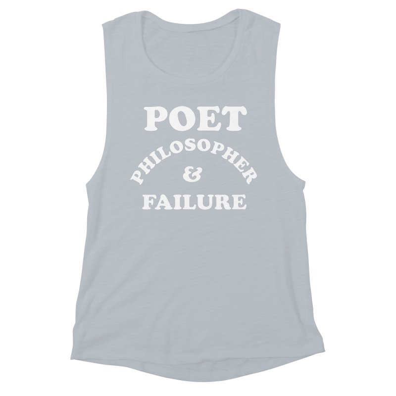 POET PHILOSOPHER & FAILURE (wht) Women's Muscle Tank by VOID MERCH