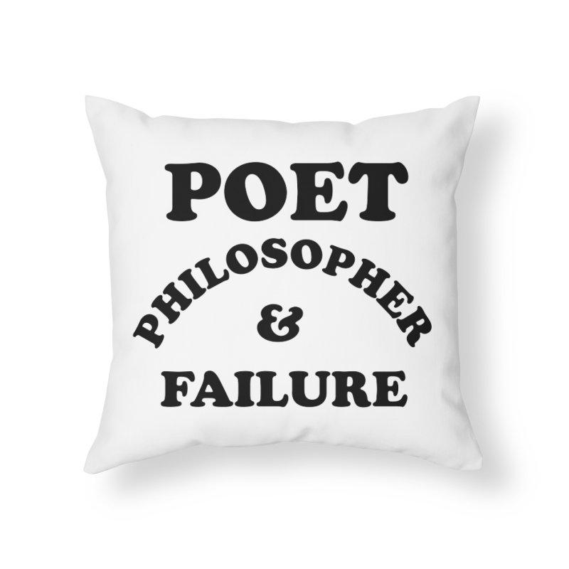 POET PHILOSOPHER & FAILURE (blk) Home Throw Pillow by VOID MERCH