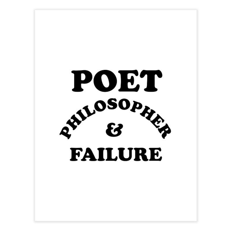 POET PHILOSOPHER & FAILURE (blk) Home Fine Art Print by VOID MERCH
