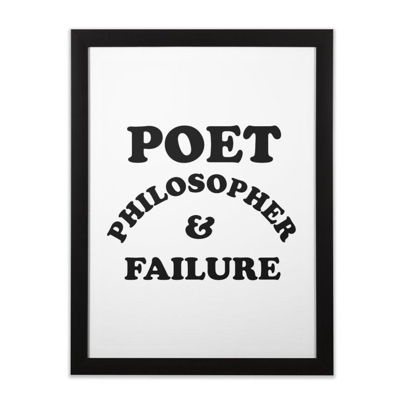 POET PHILOSOPHER & FAILURE (blk) Home Framed Fine Art Print by VOID MERCH