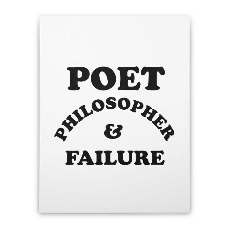 POET PHILOSOPHER & FAILURE (blk) Home Stretched Canvas by VOID MERCH