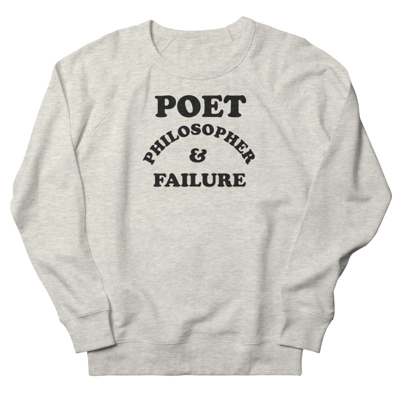 POET PHILOSOPHER & FAILURE (blk) Men's French Terry Sweatshirt by VOID MERCH