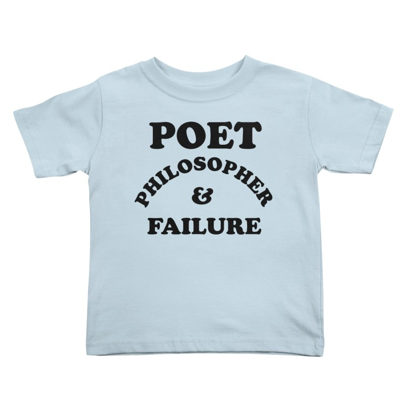 POET PHILOSOPHER & FAILURE (blk) Kids Toddler T-Shirt by VOID MERCH