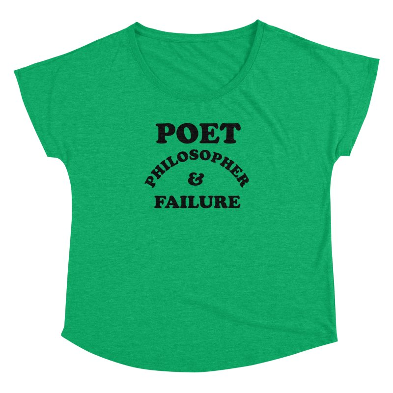 POET PHILOSOPHER & FAILURE (blk) Women's Dolman Scoop Neck by VOID MERCH