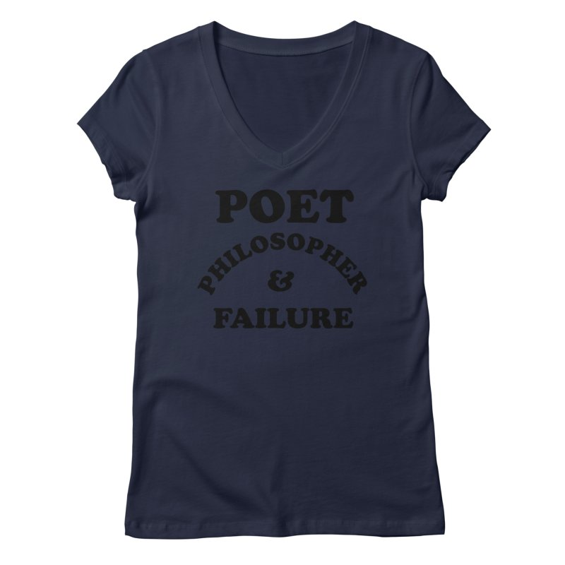 POET PHILOSOPHER & FAILURE (blk) Women's Regular V-Neck by VOID MERCH