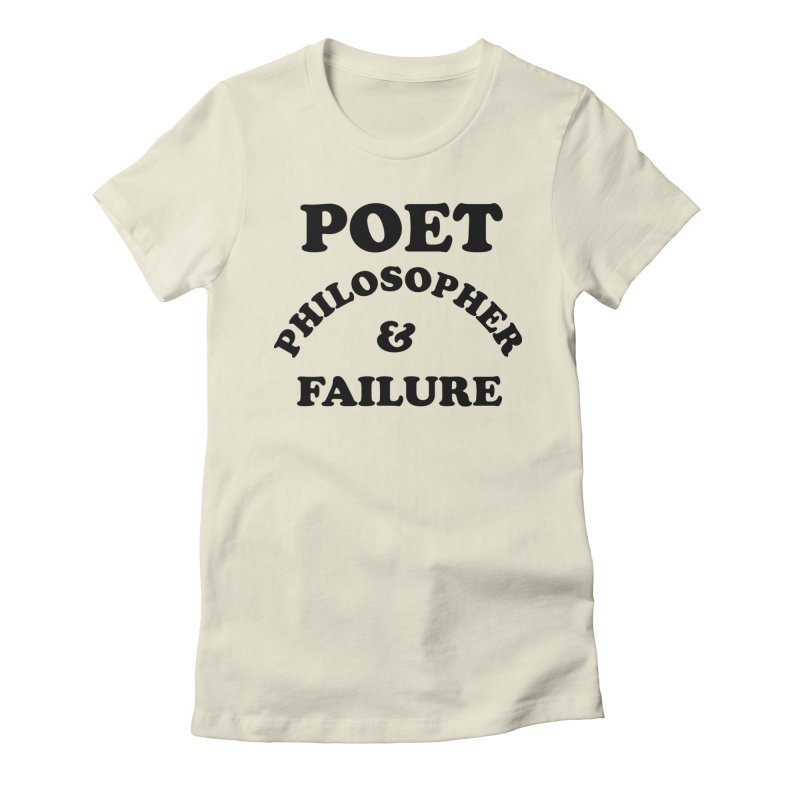 POET PHILOSOPHER & FAILURE (blk) Women's Fitted T-Shirt by VOID MERCH