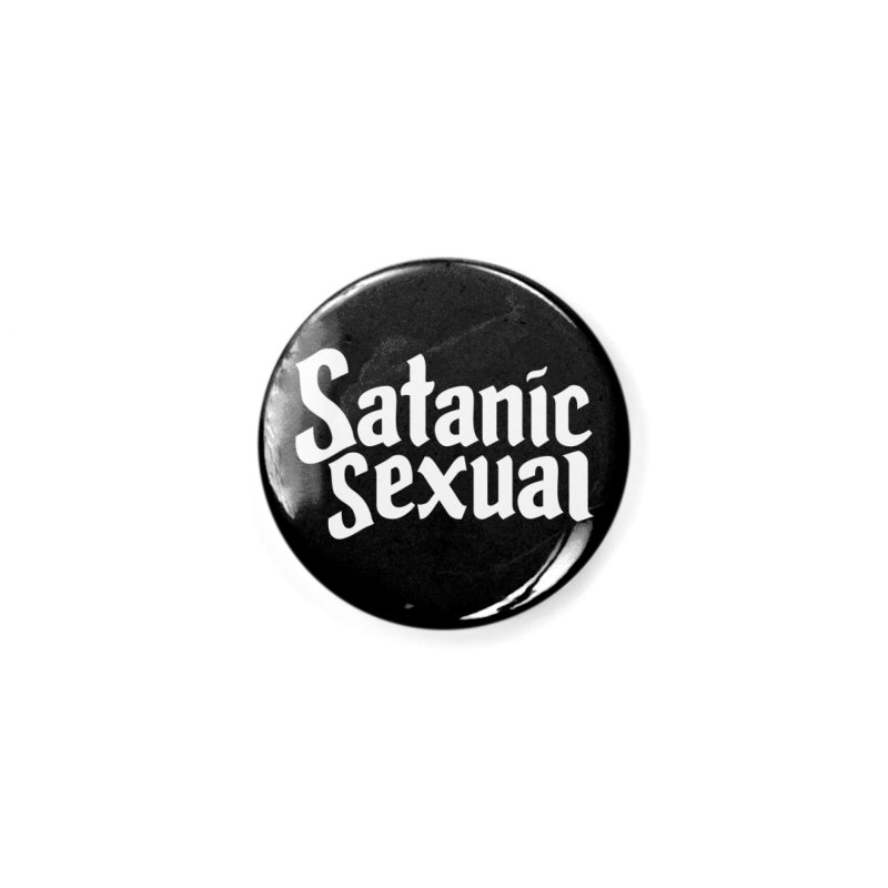 SATANIC SEXUAL (wht) Accessories Button by VOID MERCH