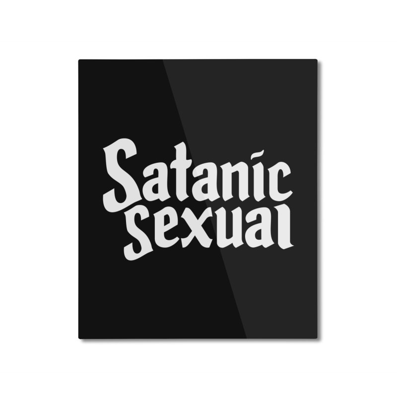 SATANIC SEXUAL (wht) Home Mounted Aluminum Print by VOID MERCH