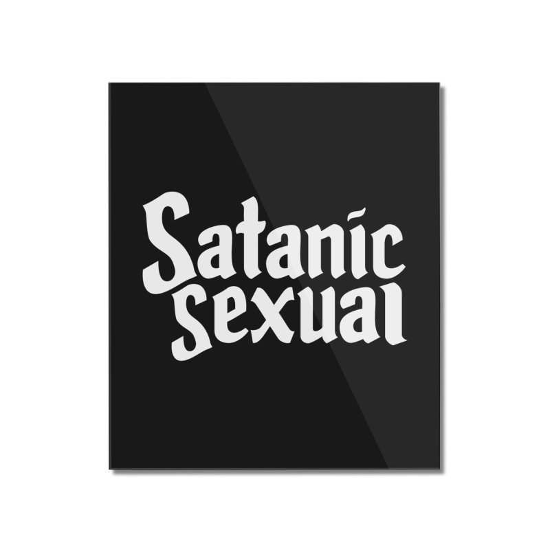 SATANIC SEXUAL (wht) Home Mounted Acrylic Print by VOID MERCH