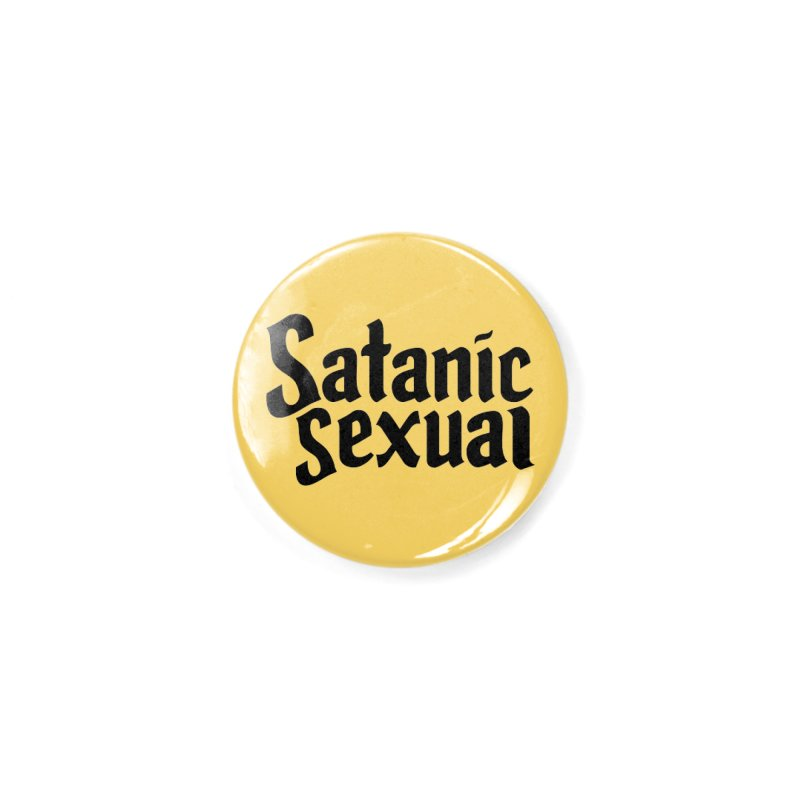 Satanic Sexual (blk) Accessories Button by VOID MERCH