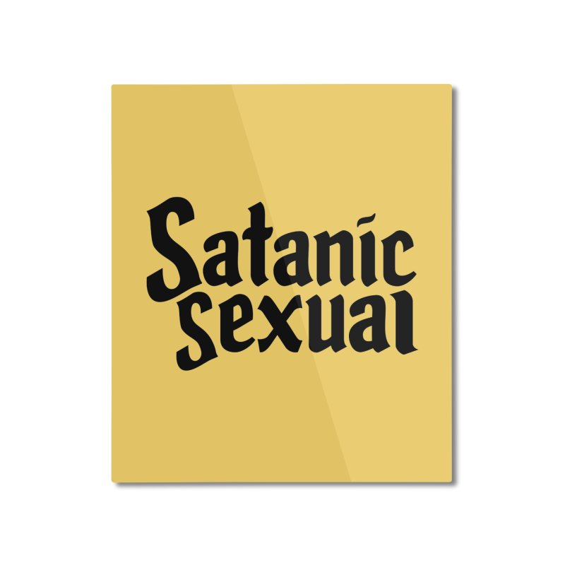 Satanic Sexual (blk) Home Mounted Aluminum Print by VOID MERCH