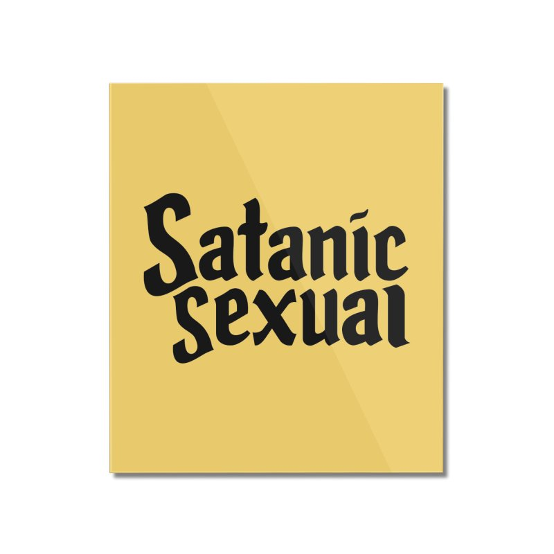 Satanic Sexual (blk) Home Mounted Acrylic Print by VOID MERCH