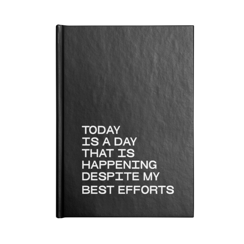 TODAY IS A DAY (wht) Accessories Blank Journal Notebook by VOID MERCH