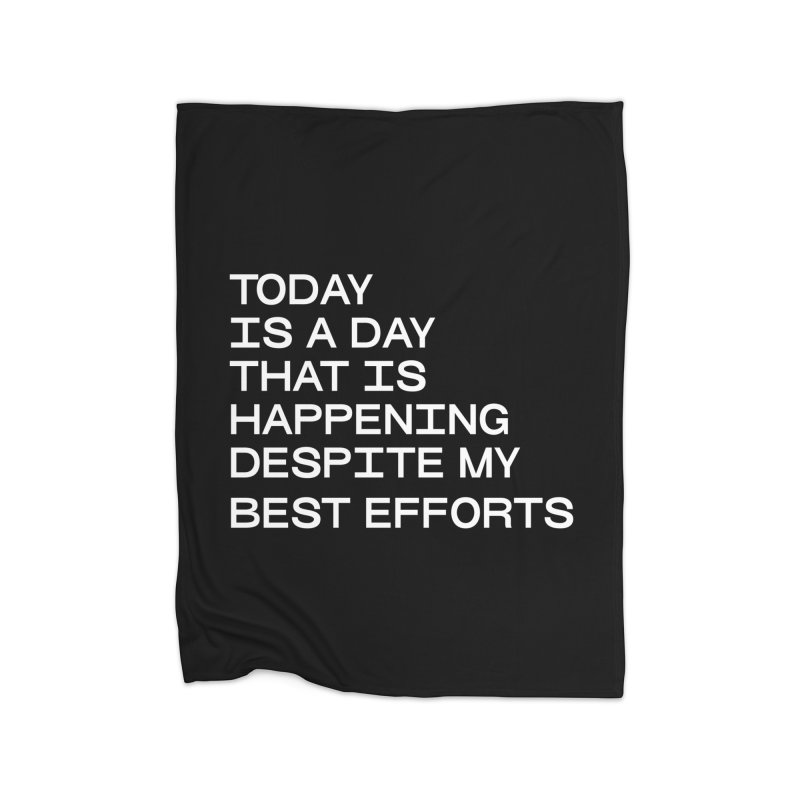 TODAY IS A DAY (wht) Home Fleece Blanket Blanket by VOID MERCH