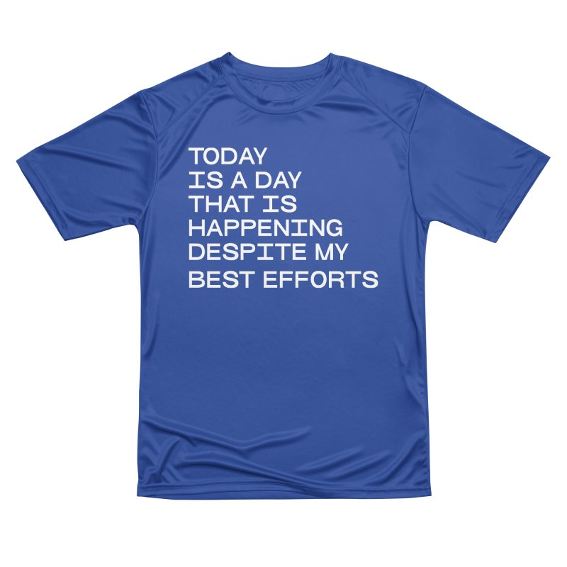TODAY IS A DAY (wht) Men's Performance T-Shirt by VOID MERCH