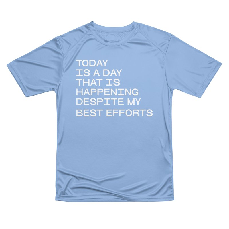 TODAY IS A DAY (wht) Women's Performance Unisex T-Shirt by VOID MERCH