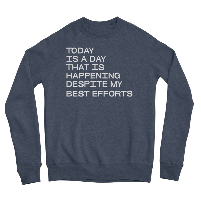 TODAY IS A DAY (wht) Men's Sponge Fleece Sweatshirt by VOID MERCH