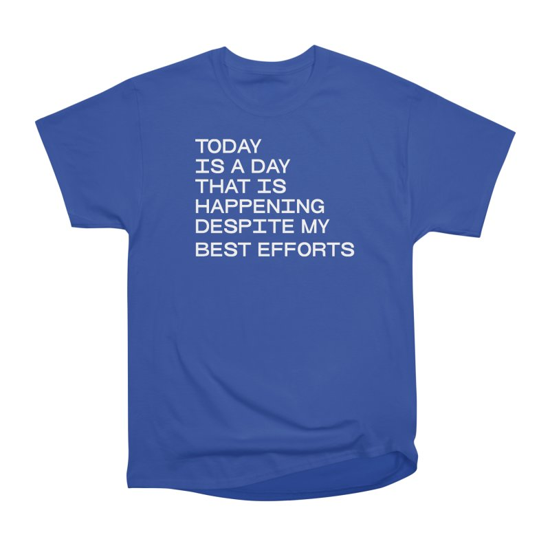 TODAY IS A DAY (wht) Men's Heavyweight T-Shirt by VOID MERCH