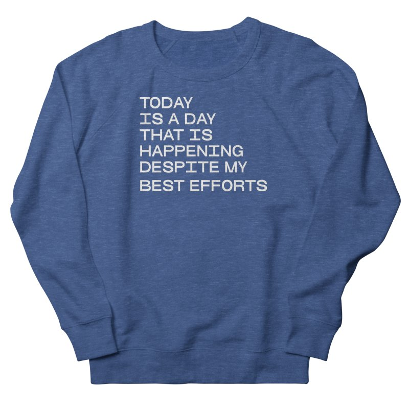 TODAY IS A DAY (wht) Women's French Terry Sweatshirt by VOID MERCH