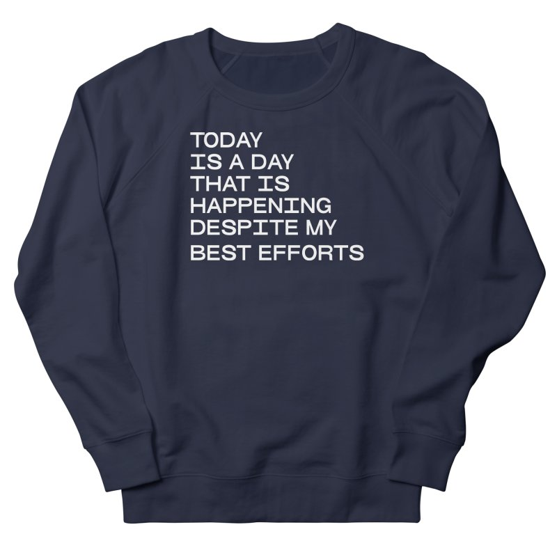 TODAY IS A DAY (wht) Men's French Terry Sweatshirt by VOID MERCH